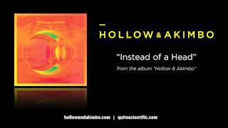 Video Hollow & Akimbo - Instead of a Head [Audio] download MP3, 3GP, MP4, WEBM, AVI, FLV Juni 2018
