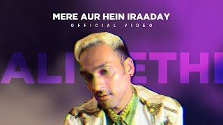 Ali Sethi | Mere Aur Hein Iraaday (Official Video)