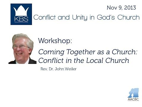KBS 2013: Workshop: Conflict in the Local Church   Rev. Dr.