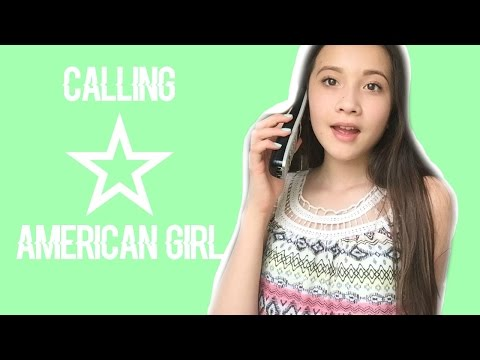 CALLING AMERICAN GIRL WITH YOUR QUESTIONS