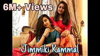 Jimmiki Kammal dance by teen sisters (Self choreography)Crossed 1.1M views