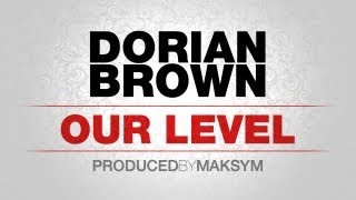 Watch Dorian Brown Our Level video