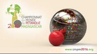 Championnat du monde de pétanque 2016 1/8 finale MADAGASCAR VS LUXEMBOURG