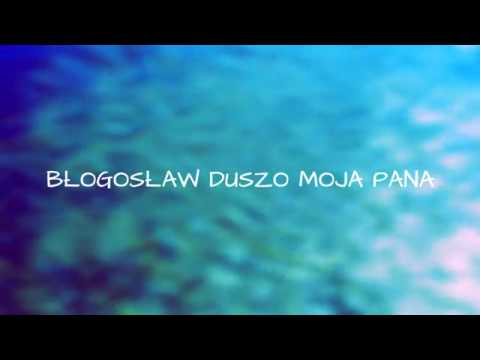 Błogosław Duszo Moja Pana - TGD tekst