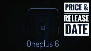 Oneplus 6 price and release date in India
