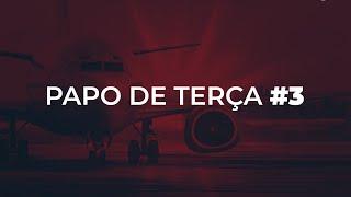 PAPO DE TERÇA #3