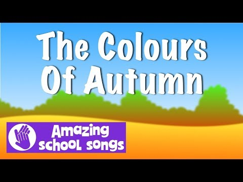 No 3   The Colours Of Autumn    harvest songs with lyrics for schools, children, choirs