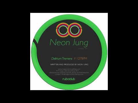Neon Jung - Delirium Tremens