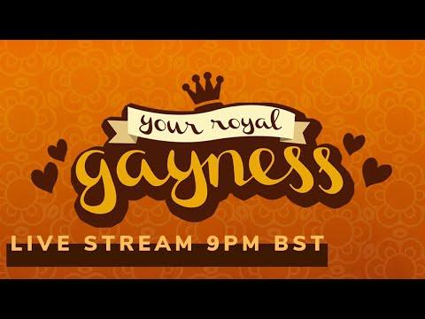 Your Royal Gayness, part three