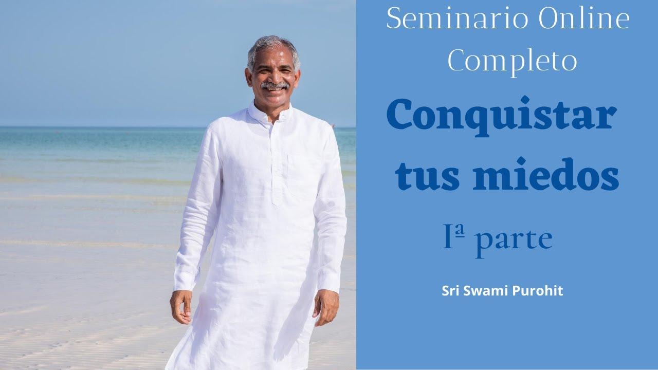 Download Parte 1 Seminario COMPLETO gratuito -Conquistar tus miedos- SRI SWAMI PUROHIT