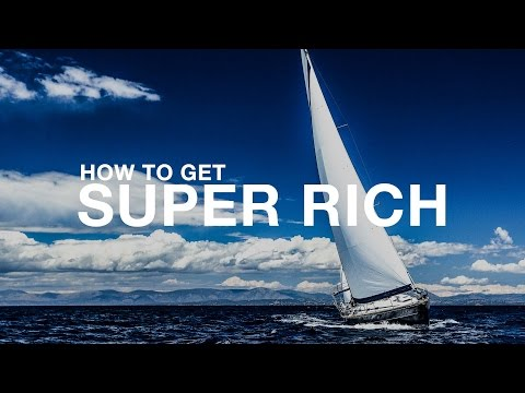 How to Get Super Rich - Grant Cardone