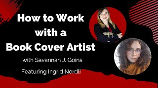 How to Work with a Book Cover Artist | Savannah J. Goins