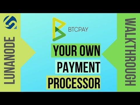 BTCPAYserver - Create Your Own Bitcoin/lightning Enabled Business!