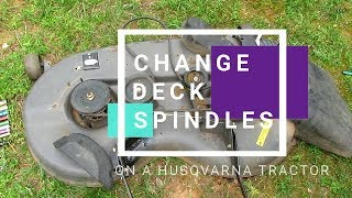 Replace Deck Spindles - Husqvarna Lawn Tractor YTH22V46