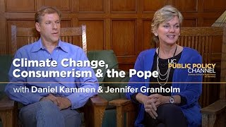 Climate Change, Consumerism and the Pope with Dan Kammen, Jennifer Granholm and Henry Brady