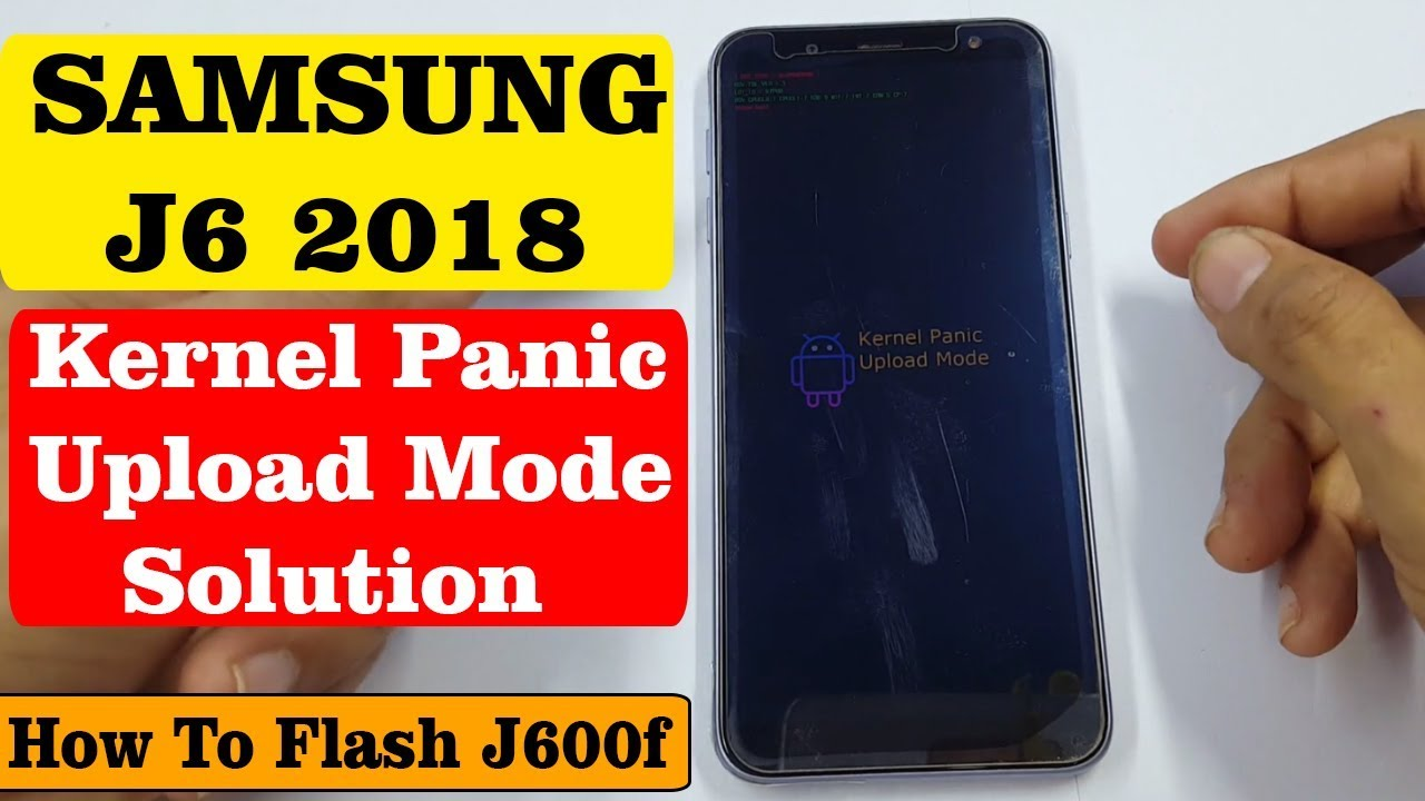 Samsung J6 2018 || Kernel Panic Upload Mode Solution | Flash file Download