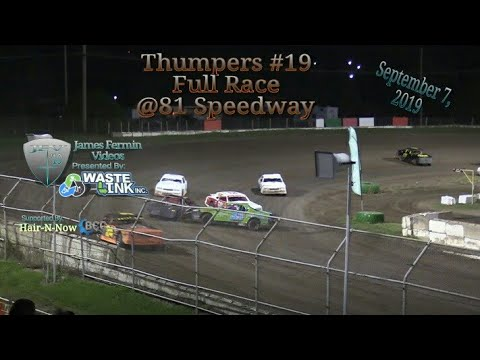 Thumpers #19, Full Race, 81 Speedway, 09/07/19