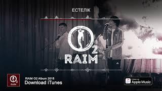 RaiM feat. Zhenis - Естелік (O2 альбом)