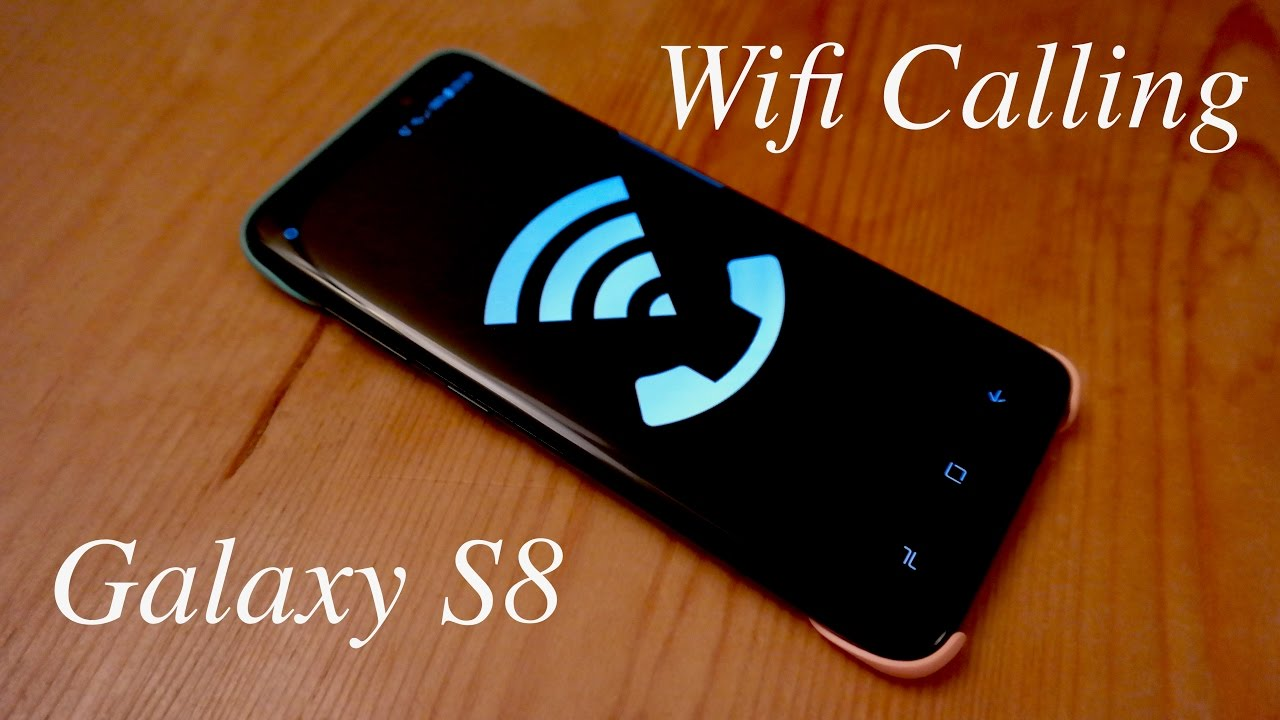 How to Set up Wifi Calling: Galaxy S8