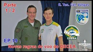 Novas regras do DECEA sobre aeromodelos  ft. Ten. Cel. Vargas  |  EP19A