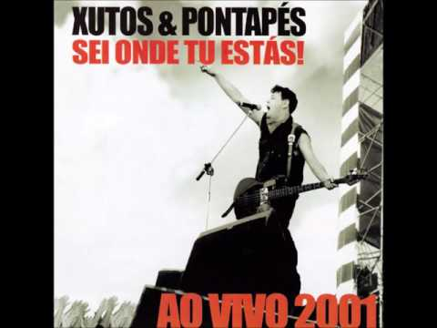Xutos & Pontapés - Sei Onde Tu Estás! Ao Vivo 2001 (LIVE-ALBUM STREAM)