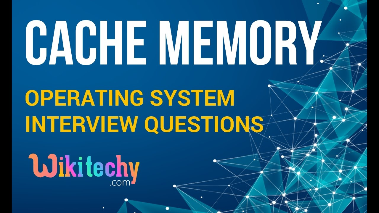 What is Cache Memory in Operating System | Cache Memory in OS | Operating  System Interview Questions