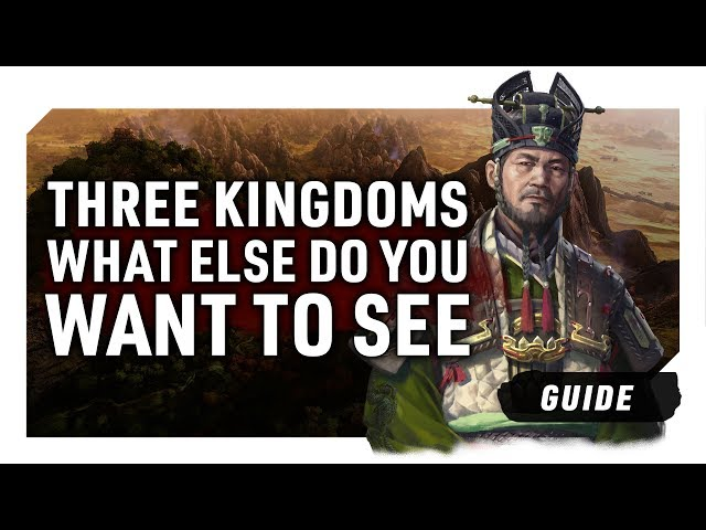 What Do You Want To See | Total War: Three Kingdoms Community Content Request