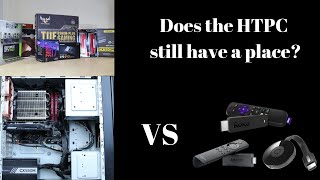 Does the HTPC still make sense vs streaming devices and smart TVs?