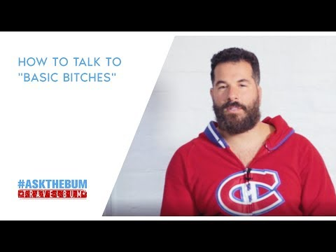"How to Talk to ""Basic Bitches"""