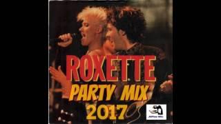 Roxette Party Mix 2017