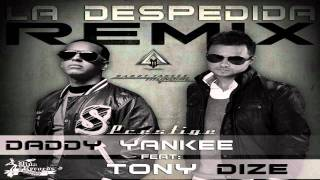Daddy Yankee Ft. Tony Dize - La Despedida (Official Remix)