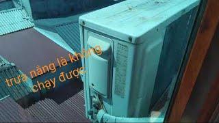 nguyên nhân khiến điều hòa không hoạt động được vào trưa nắng trong khi máy không hỏng gì.