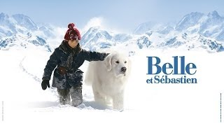 Belle et Sébastien - Bande-annonce officielle