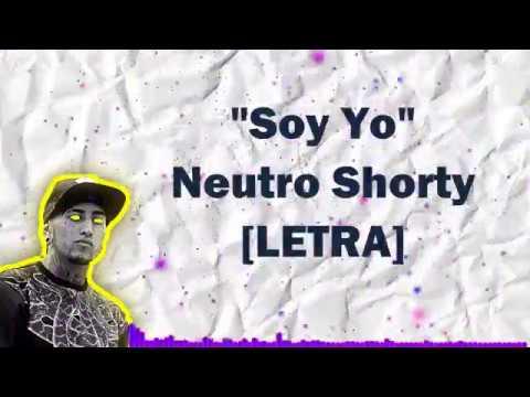 Soy Yo   Neutro Shorty LETRA