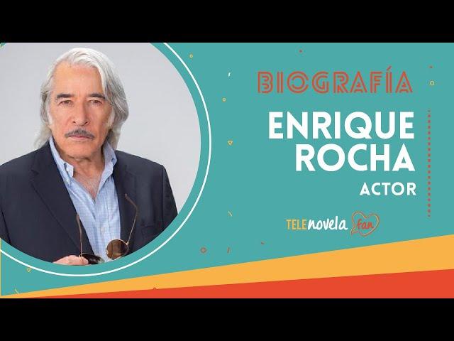 Biografía de Enrique Rocha
