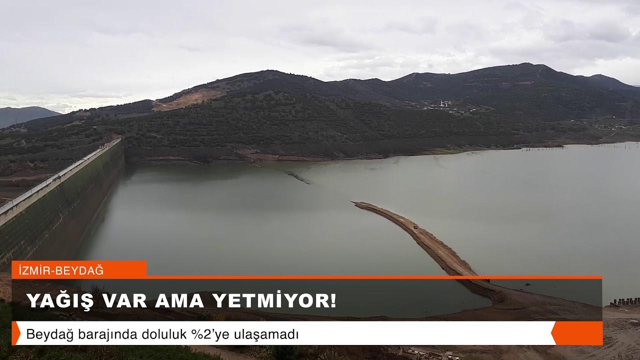 Beydağ Barajı'nda doluluk %2'ye ulaşamadı