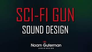 Sci-Fi Gun Sound Design