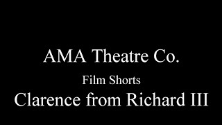 AMA THEATRE CO  Film Shorts   Clarence from Richard III by Shakespeare