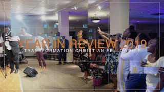 YEAR IN REVIEW 2019 | Transformation Christian Fellowship