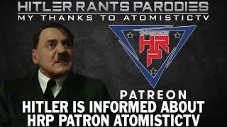 Hitler is informed about HRP Patron: AtomisticTV