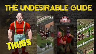 The Undesirable Guide - Episode 5 - Thugs