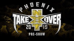 NXT TakeOver: Phoenix Pre-Show: Jan. 26, 2019