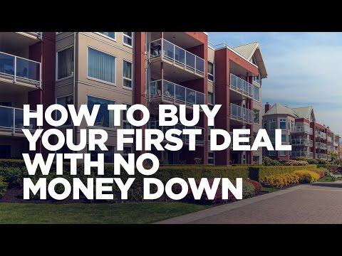 How to Buy Your First Deal with No Money Down - Real Estate