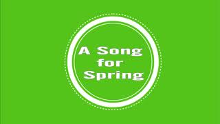 A Song for Spring
