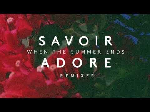 Savoir Adore - When The Summer Ends (RAC Mix)