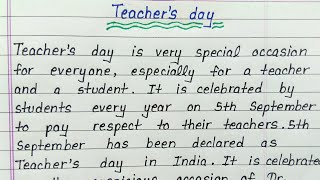 Write an essay on teacher day || Essay writing on teachers day in english