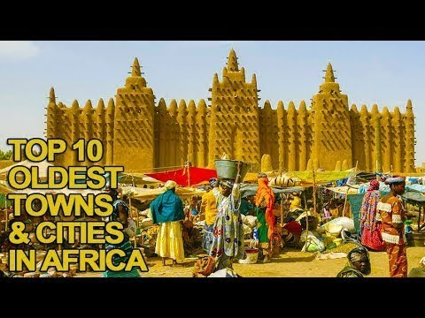 Top 10 Oldest Towns and Cities in Africa