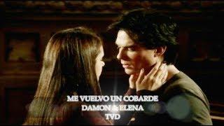 Me Vuelvo Un Cobarde. Damon & Elena. TVD