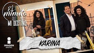 Karina en 'El minuto que cambió mi destino' | Programa completo