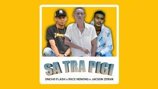 SA TRA PIGI - Oncho Flash X Pace Nenong X Jacson Zeran
